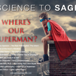 Where's Our Superman - Science to Sage Magazine - August 2016