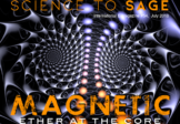 MAGNETIC: ETHER AT THE CORE