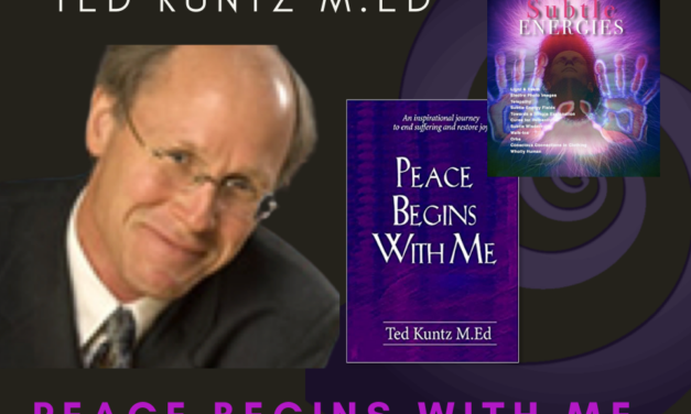 PEACE BEGINS WITH ME—TED KUNTZ M.ED