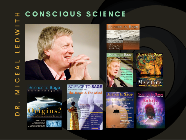 DR MICEAL LEDWITH—CONSCIOUS SCIENCE