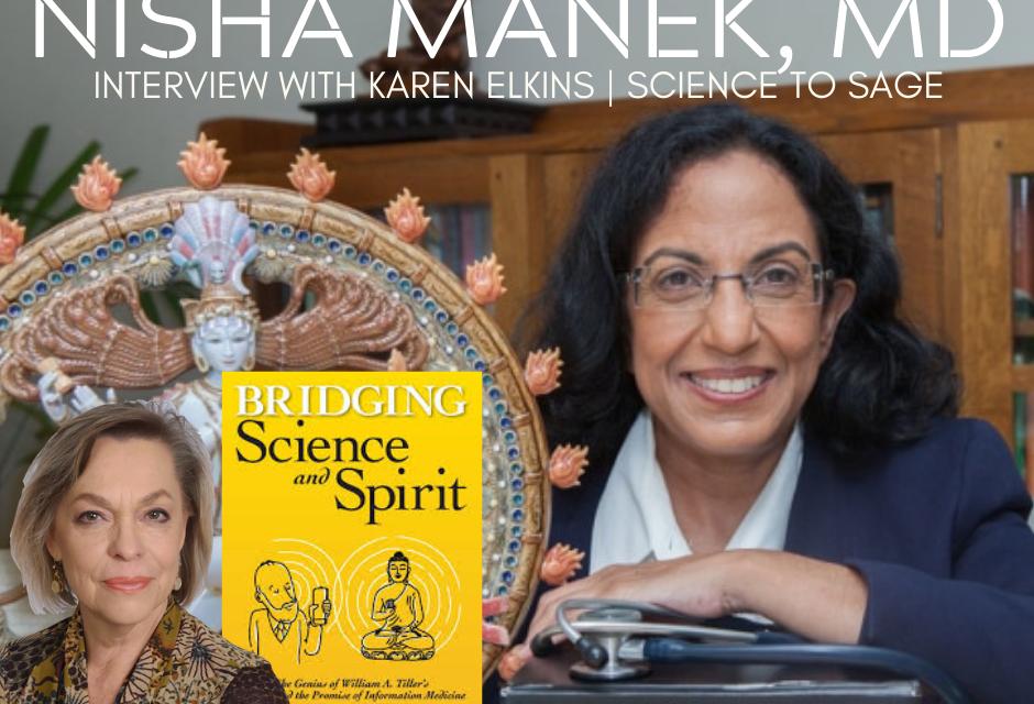 NISHA MANEK, MD — BRIDGING SCIENCE & SPIRIT