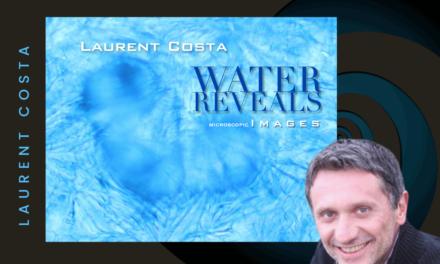 ART—WATER REVEALS…WITH LAURENT COSTA